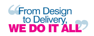 From Design to Delivery, WE DO IT ALL